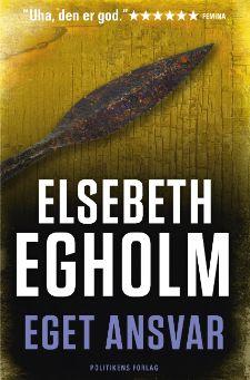 """Elsebeth Egholms 7. bog i Rina-serie """"Eget ansvar"""""""